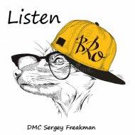 DMC Sergey Freakman - Listen Bro ()