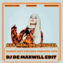 Ava Max , M83 x Hugel - Sweet But Psycho Midnite City (DJ De Maxwill Edit)