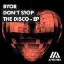 BYOR - Don\'t Stop The Disco (Extended Mix)