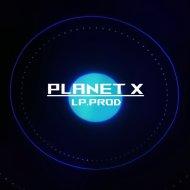 LP.PROD - Planet X (Original Mix)