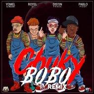 Yomel El Meloso & Distin Prada & Royel 27 & Pablo Piddy - Chuky Bobo (feat. Pablo Piddy) (Remix)