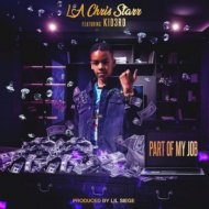 LA Chris Starr & Kid3rd - Part Of My Job (feat. Kid3rd) (Original Mix)