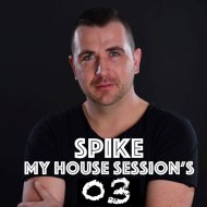 Spike - My House Session #03 ()