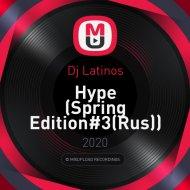 Dj Latinos - Hype (Spring Edition#3 Rus)