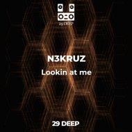 N3KRUZ - Lookin at me (Original Mix)
