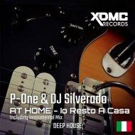 DJ Silverado & Antonio P-One Petrone - At Home - Io Resto a Casa (Original Mix)