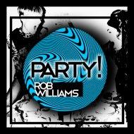 Rob Williams - Party! (Club Mix)