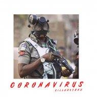 Killervybez - Coronavirus (Original Mix)