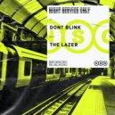 DONT BLINK - THE LAZER (Original Mix)