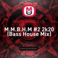MARK MARA DJ\'S - M.M.B.H.M #2 (2k20)