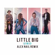 Little Big - Uno (Alex Nail remix)