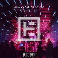 Mihai V. & Carlos - Stop (Extended)