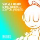 Super8 & Tab And Christina Novelli - Rooftops (Maarten de Jong Extended Remix)