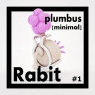 Rabit - #1 - Plumbus [MINIMAL#1] ()