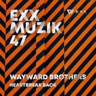Wayward Brothers - Heartbreak Back (Original Mix)
