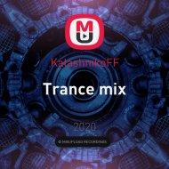 KalashnikoFF - Trance mix ()