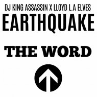 EarthQuake & Lloyd L.A Elves & DJ King Assassin - The Word (Instrumental)