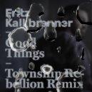 Fritz Kalkbrenner - Good Things (Township Rebellion Remix)