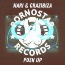 Crazibiza & Nari - Push Up (Original Mix)