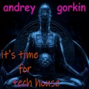 DJ Andrey Gorkin - It\'s Time For Tech House #042 ()