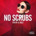 Calvo & Dazz - No Scrubs (Jolyon Petch Extended Remix)