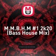 MARK MARA DJ\'S - M.M.B.H.M #1 2k20 (Bass House Mix)
