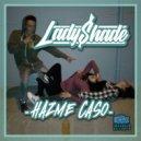 Lady Shade - Hazme Caso (Original Mix)