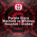 Purple Disco Machine vs Whitney Houston - Dished Wanna dance with somebody (Evga & Preda Mashup)