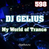 DJ GELIUS - My World of Trance 598 ()