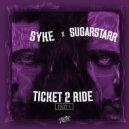 Syke\'n\'Sugarstarr - Ticket 2 Ride (Sugarstarr\'s 2020 Disco Extended Mix)