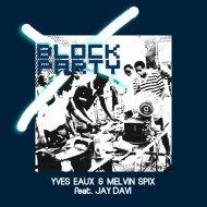 Yves Eaux & Melvin Spix & Jay Davi - Block Party (feat. Jay Davi) (Original Mix)