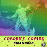 DMangelo - Corona\'s Coming (Original Mix)