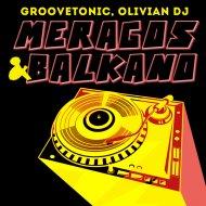 Groovetonic & Olivian DJ - Balkano (Original Mix)