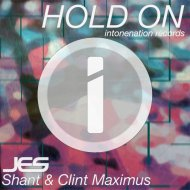 JES & Shant & Clint Maximus - Hold On (Original Mix)