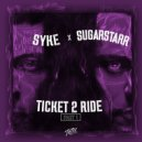Syke\'n\'Sugarstarr - Ticket 2 Ride (Remastered)