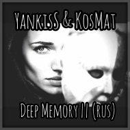 YankisS & KosMat - Deep Memory #2 (Rus) ()