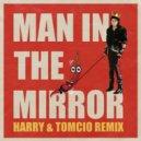 Michael Jackson - Man In The Mirror (Harry & Tomcio Remix)