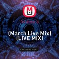 DJ Alika Ji - (March Live Mix) ()