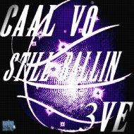 3ve & Caal Vo - Still Ballin (Original Mix)