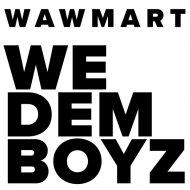 WawMart - We Dem Boyz (Original Mix)