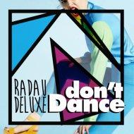 Radau Deluxe  - Don\'t Dance (Xhar Remix)