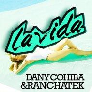 Dany Cohiba & RanchaTek - La Vida (Original Mix)