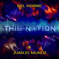 Del Horno & Juanjo Munoz - This Nation (Original Mix)