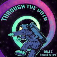 Second Nature & DR.EZ - Through The Void (Original Mix)