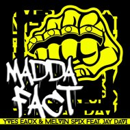 Melvin Spix & Yves Eaux & Jay Davi - Madda Fact (feat. Jay Davi) (Original Mix)