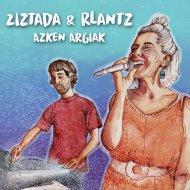 Ziztada & Rlantz - Azken argiak (Original Mix)