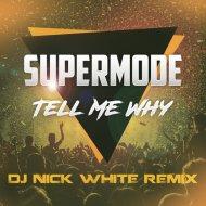 Supermode - Tell Mу Why (DJ Nick White Remix)