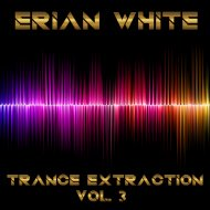 Erian White - Trance Extraction Vol. 3 (Original Mix)