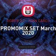 DOBER DJ - JUAN CARDJ - PROMOMIX SET March 2020 ()