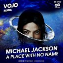Michael Jackson - A Place With No Name (VoJo Radio Edit)